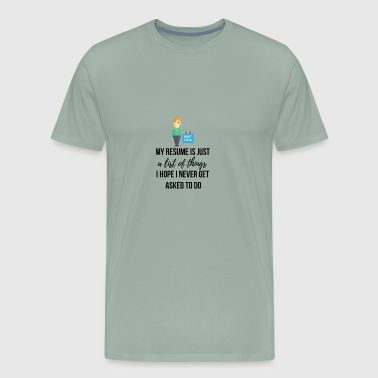 My resume is just a list of things - Men's Premium T-Shirt