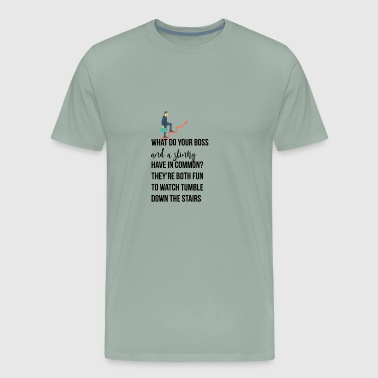 What do your boss and a slinky have in common? - Men's Premium T-Shirt