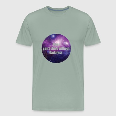 stars can t shine without darkness - Men's Premium T-Shirt