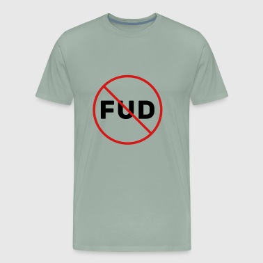 FUD Prohibited - Men's Premium T-Shirt