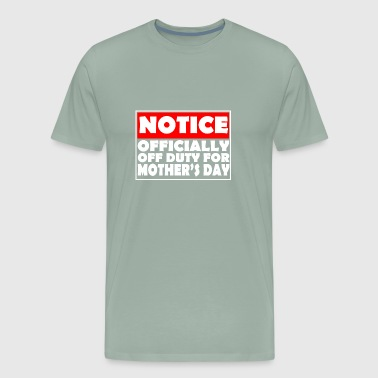 Off Duty Mom for Mother's Day - Men's Premium T-Shirt