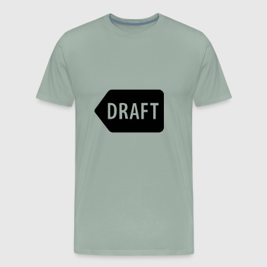 draft - Men's Premium T-Shirt