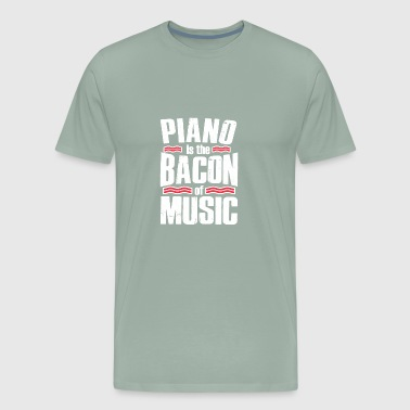 PIANO IS THE BACON OF MUSIC - Men's Premium T-Shirt