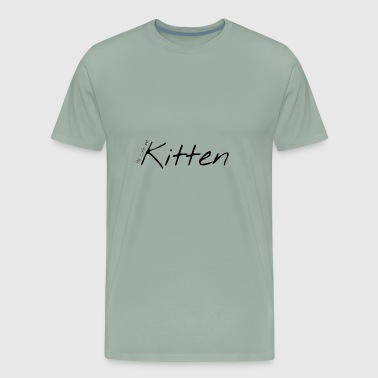 He Calls Me Kitten - Men's Premium T-Shirt
