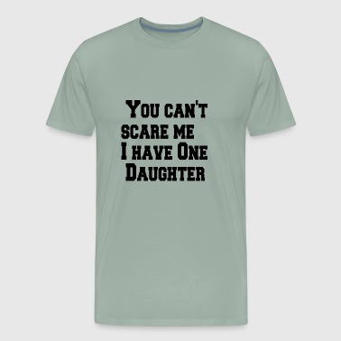 You can t scare me - Men's Premium T-Shirt