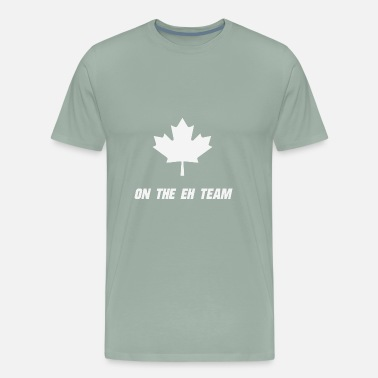 Canadians On The Eh Team - Men's Premium T-Shirt
