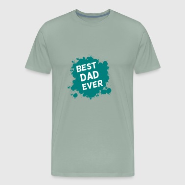 Best Dad Ever, Best Papa Ever, Best Father Ever - Men's Premium T-Shirt