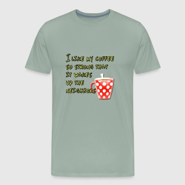 Funny Quote Cute Saying about Coffee - Men's Premium T-Shirt