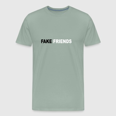 FAKE FRIENDS - Men's Premium T-Shirt