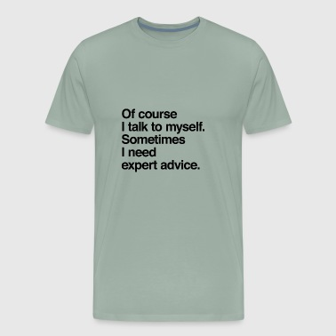 Expert Expert advice - Men's Premium T-Shirt