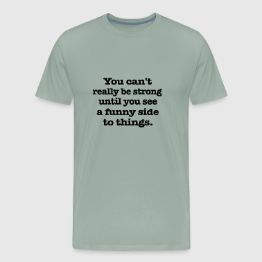 You can t really be - Men's Premium T-Shirt