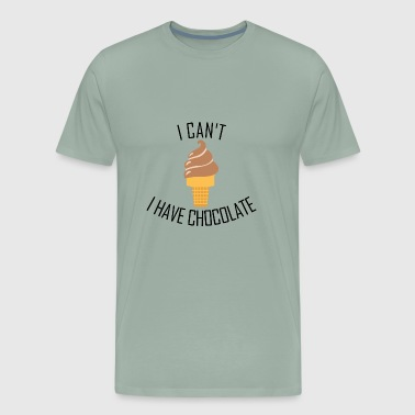 I can't I have Chocolate - Men's Premium T-Shirt