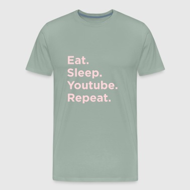 Eat sleep youtube Repeat - Men's Premium T-Shirt