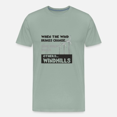 Wind Energy Quote Wind Energy Change Windmill - Men's Premium T-Shirt
