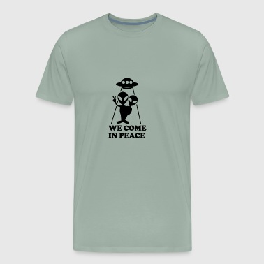 We Come In Peace Alien Visitor Welcome Greetings - Men's Premium T-Shirt