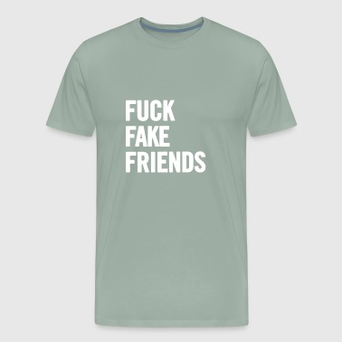 Fuck Fake Friends 2 White - Men's Premium T-Shirt