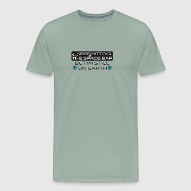 I Keep Hitting The Space Bar - Men's Premium T-Shirt