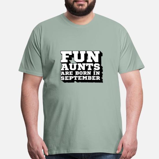 e3e10e16d8 Fun Aunts Are Born In September   My Best Aunt Men's Premium T-Shirt ...