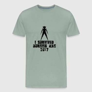 I Survived Burning Man 2017 | I Am A Survivor - Men's Premium T-Shirt