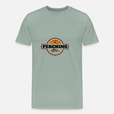 Perch I'd Rather Be Perching | Outdoor Hunting Animals - Men's Premium T-Shirt