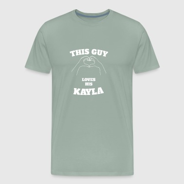 This Guy Loves His Kayla Valentine Day Gift - Men's Premium T-Shirt
