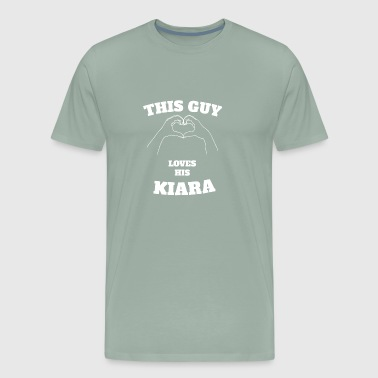 This Guy Loves His Kiara Valentine Day Gift - Men's Premium T-Shirt