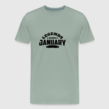 Legends Are Born in January | January Birthday - Men's Premium T-Shirt