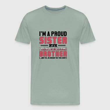 Im a Proud Sister Awesome Brother - Men's Premium T-Shirt