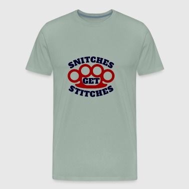 Snitch Snitches Get Stitches Metal Knuckles Famous Saying - Men's Premium T-Shirt