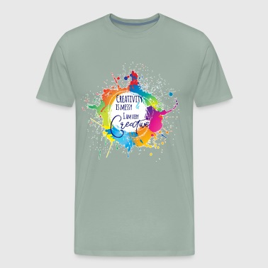 Creativity is Messy & I am very Creative - Men's Premium T-Shirt