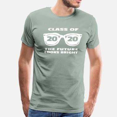 Class Class 2020 The Future Looks Bright Sunglasses - Men's Premium T-Shirt