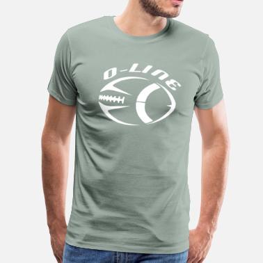 53bc5a3fd Offensive Football O Line Offensive Line Design - Men's Premium T-Shirt