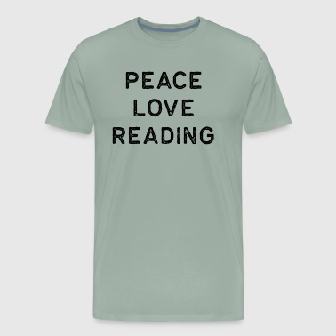 Book Shirt Peace Love Reading Dark Reading Authors Librarian Writer Gift - Men's Premium T-Shirt