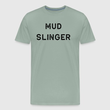 Mudding Pottery Design Mud Slinger Dark Clay Ceramics Artist Clay Funny Gift - Men's Premium T-Shirt