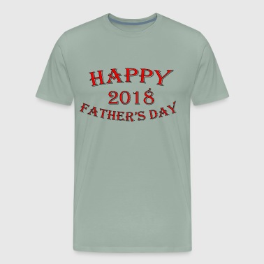 Happy Father's Day Best Father 2018 Best DAD - Men's Premium T-Shirt