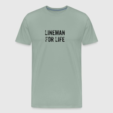 Lineman For Life Power Lineman Distressed Design - Men's Premium T-Shirt