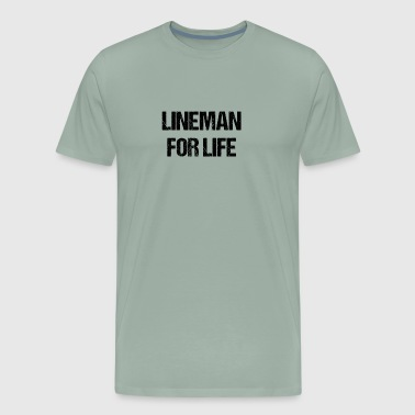 Lineman For Life Power Lineman Gifts - Men's Premium T-Shirt