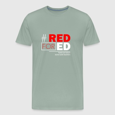 Ed fund our future stand with teachers red for ed - Men's Premium T-Shirt