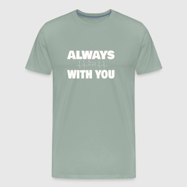 always with you - Men's Premium T-Shirt