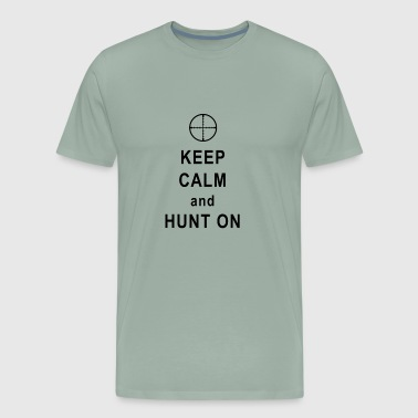 Keep calm and hunt on - Men's Premium T-Shirt
