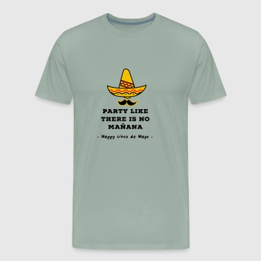 Party Sombrero Mexican with Mustache - Men's Premium T-Shirt