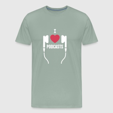 I Love Podcasts | Podcast Design - Men's Premium T-Shirt
