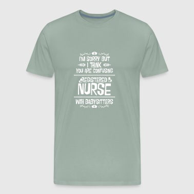 Dazed A nurse is not a babysitter - Gift - Men's Premium T-Shirt