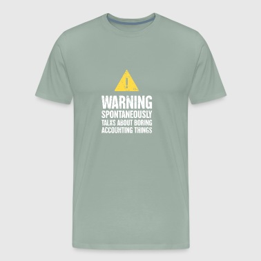 Accounting Warning Sign - Gift Accountant - Men's Premium T-Shirt