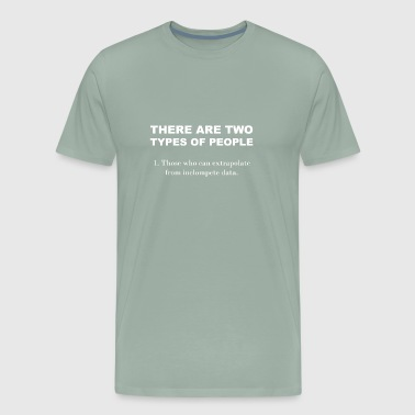 There Are Two Kinds Of People - Men's Premium T-Shirt