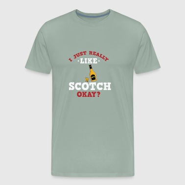 Cool I Just Really Like Scotch Okay? T-Shirt - Men's Premium T-Shirt