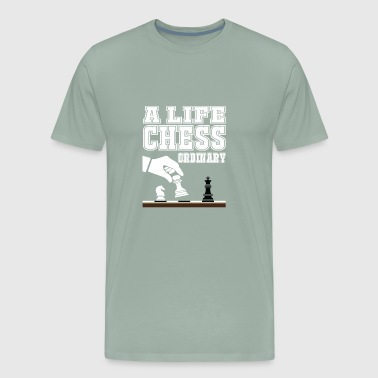 Funny A Life Chess Ordinary Chess Gift for Masters - Men's Premium T-Shirt