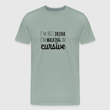Drunk Cursive - Men's Premium T-Shirt