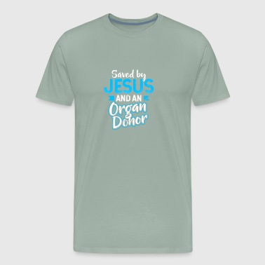 Organ Donor Saved by Jesus Gift - Men's Premium T-Shirt