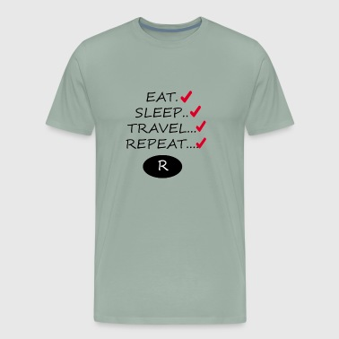 Eat Sleep Travel And Rpeat all new desing 2018 - Men's Premium T-Shirt